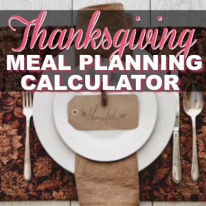 Know Exactly How Much Food To Buy For Your Thanksgiving Feast!