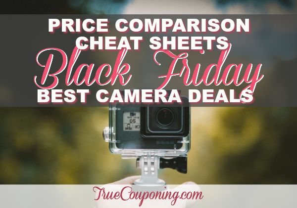 2017 Black Friday Best Camera & GoPro Deals {FREE Price Comparison Cheat Sheet}