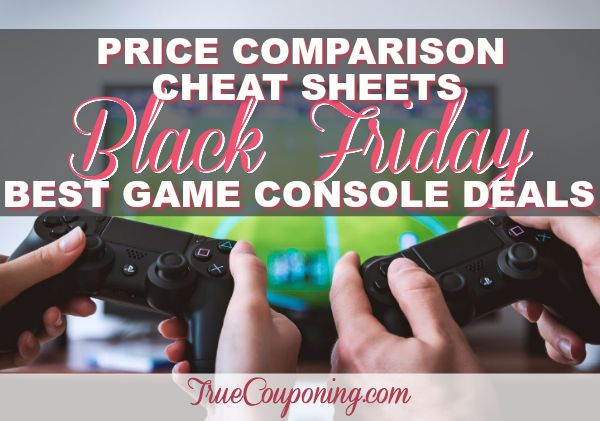 2017 Black Friday Best Game Console Deals {FREE Price Comparison Cheat Sheet}