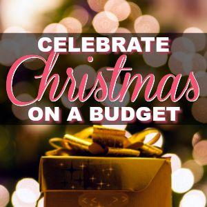 How To Celebrate The Christmas Season On A Budget