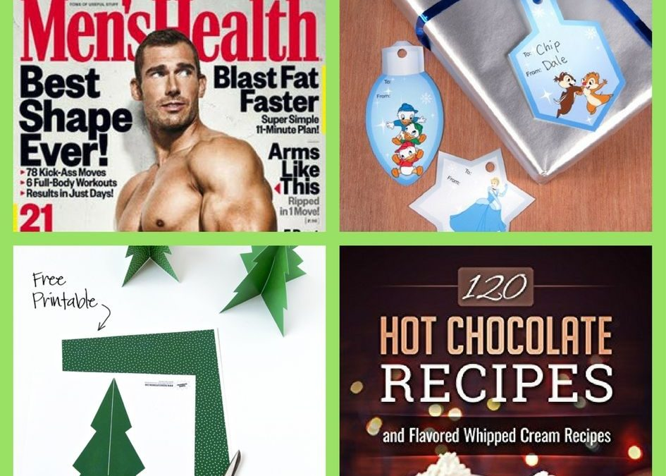 FOUR (4!) FREEbies: Annual Subscription to Men's Health Magazine, Disney Printable Gift Tags, Printable Pine Tree Christmas Decoration and 120 Hot Chocolate Recipes eBook!