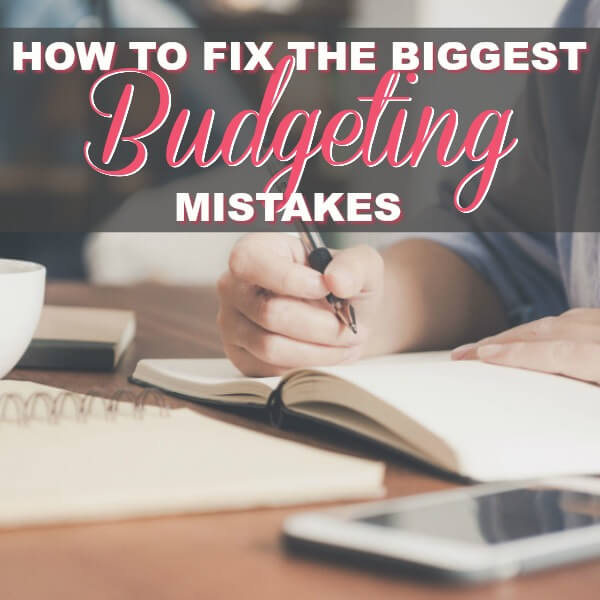 The Biggest Mistakes People Make When Budgeting