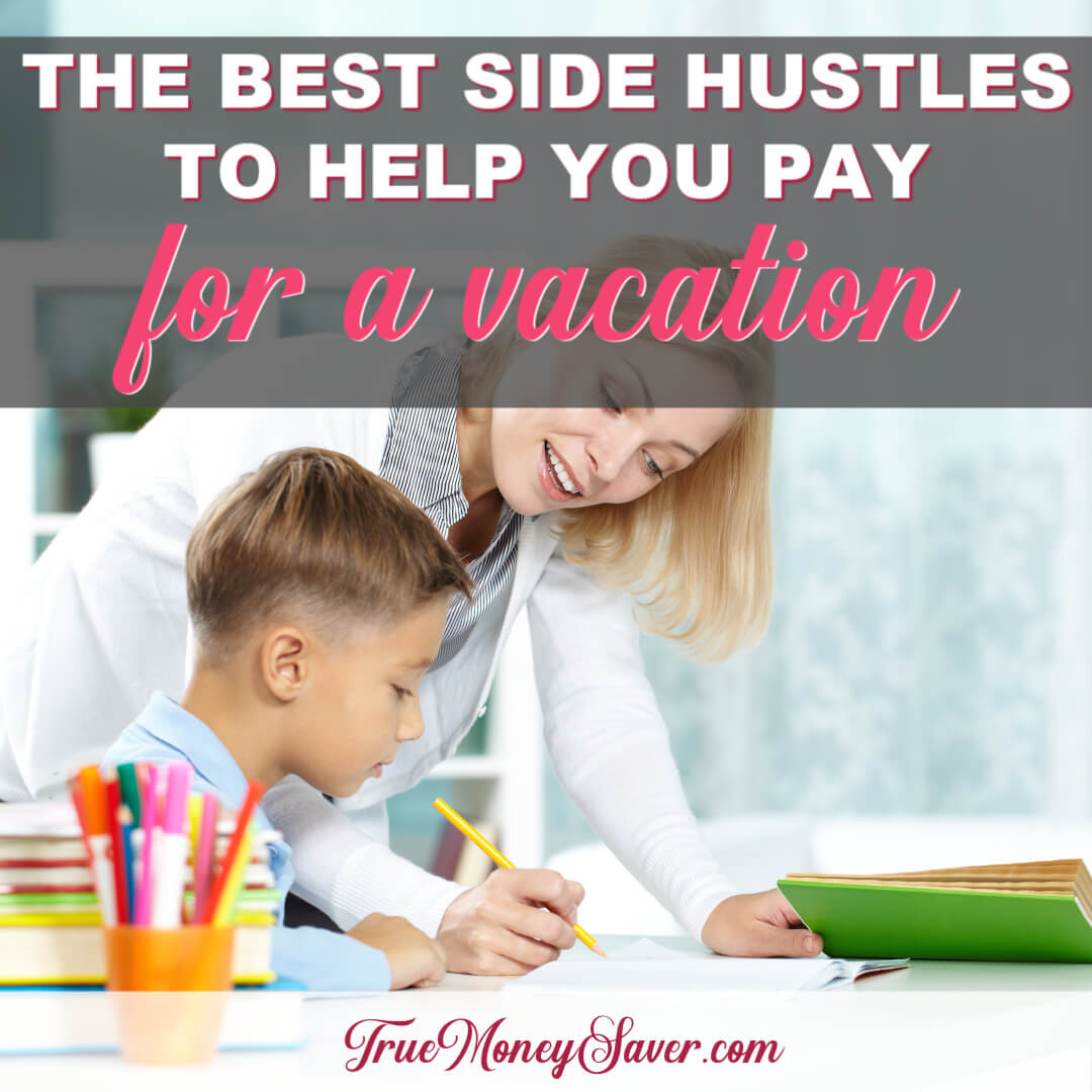 The Best Side Hustles To Help You Pay For A Vacation