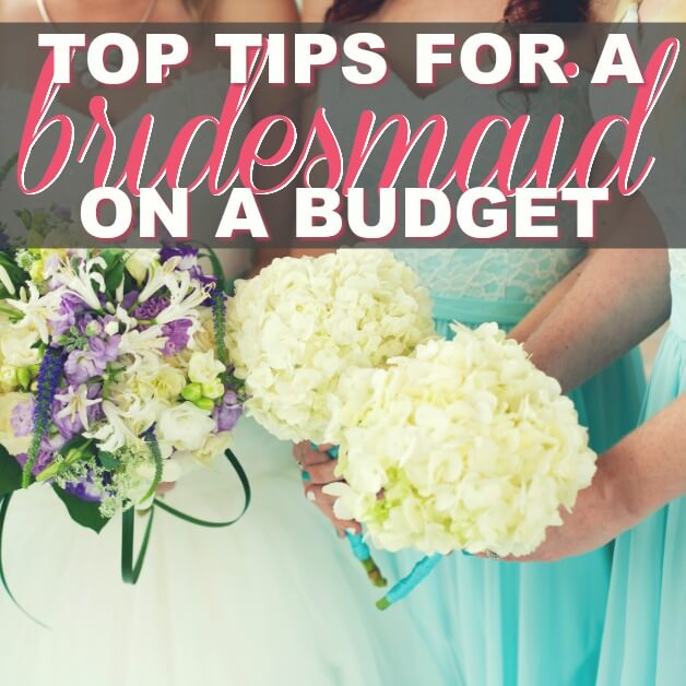 Top Tips For A Bridesmaid On A Budget