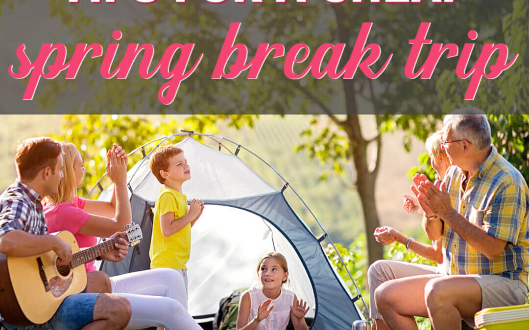 The Best Frugal Tips For A Cheap Spring Break Family Trip