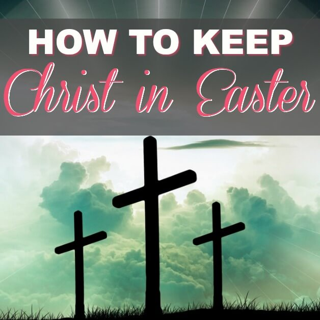 Planning Easter Activities & Traditions? Here's Some Fun Christ-Centered Ones Too!