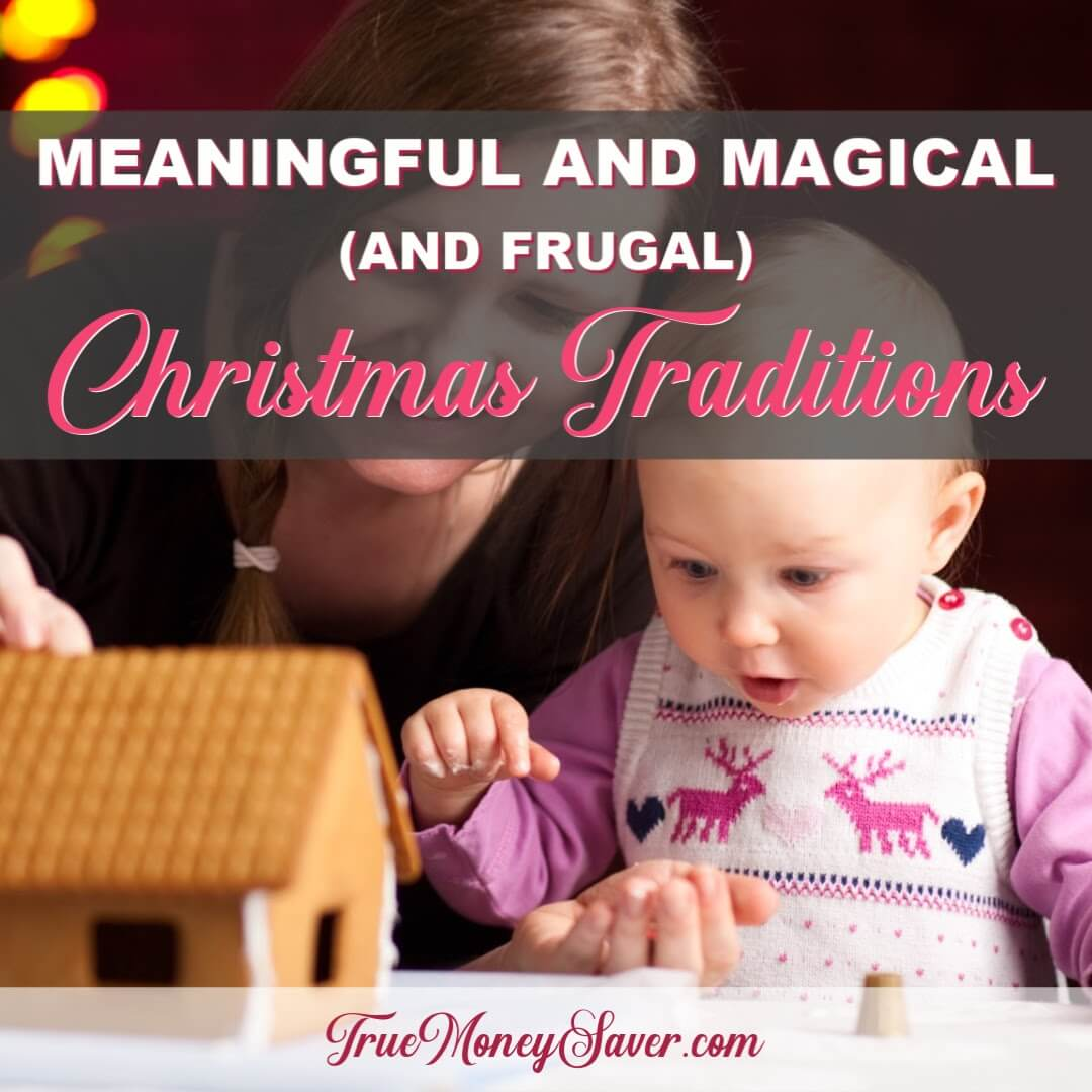 The Best Meaningful, Magical (& Frugal) Christmas Family Traditions To Love