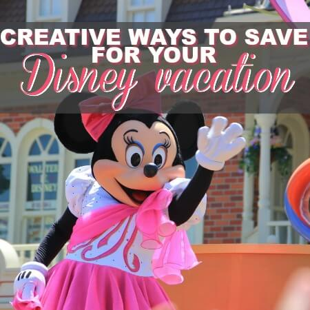 Creative Ways To Save For Your Disney Vacation