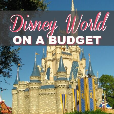 How To Have A Magical Disney World Vacation While Sticking To A Budget