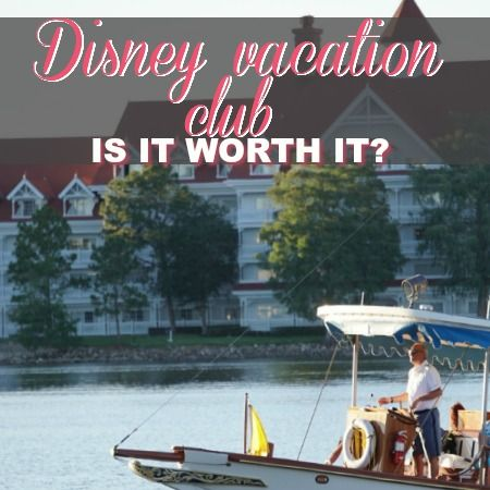 Everything You Need To Know About Disney Vacation Club. Is It Worth It?
