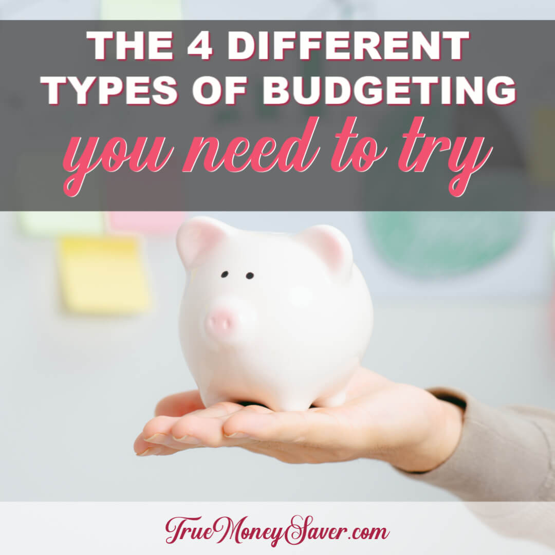 The 4 Different Types Of Budgeting You Need To Try