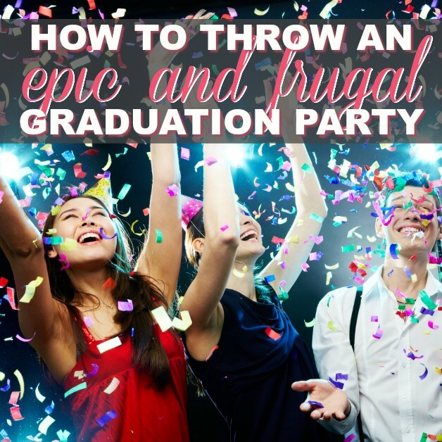How To Throw An Epic And Frugal Graduation Party