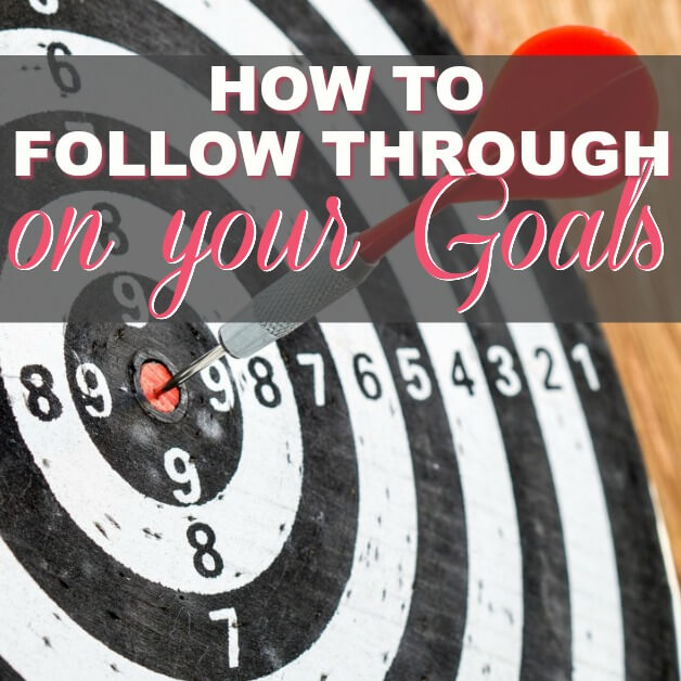 How to Follow Through on Your Goals