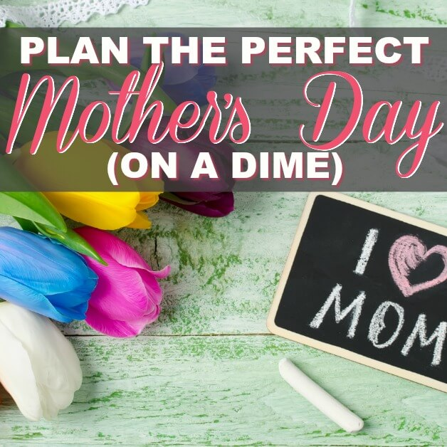 How To Plan The Perfect Mother's Day For Your Mom Without Spending A Fortune