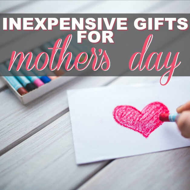 Inexpensive Gifts For Mother's Day