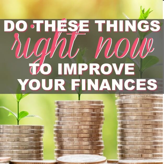 Things You Need To Do Right Now To Improve Your Financial Life