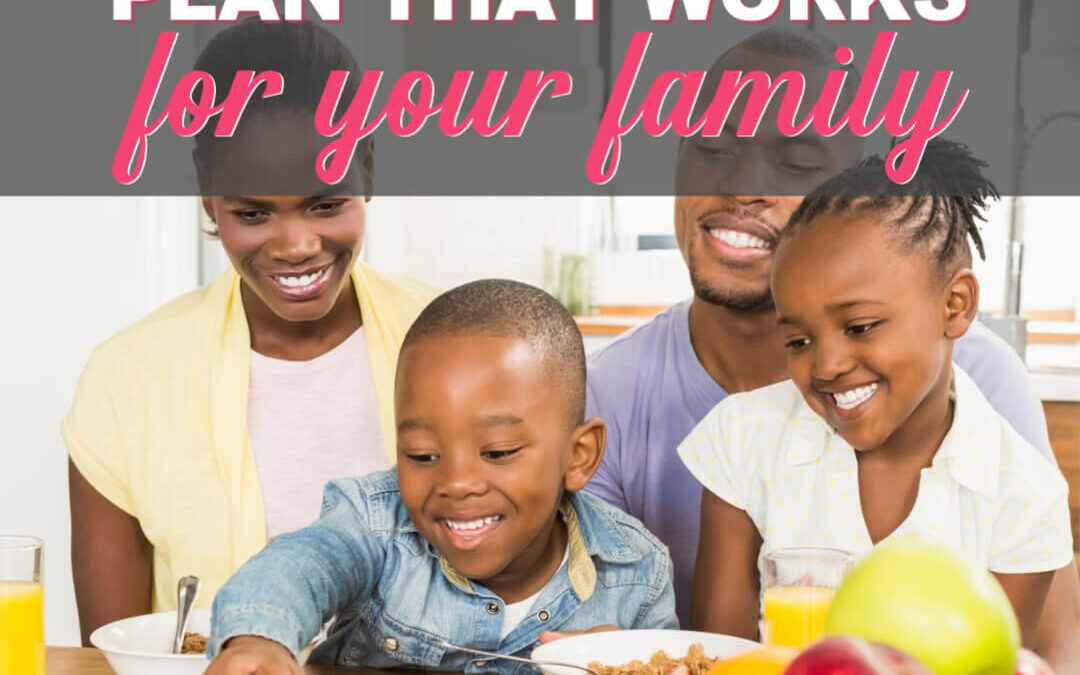 How To Make A Meal Plan That Works For Your Family