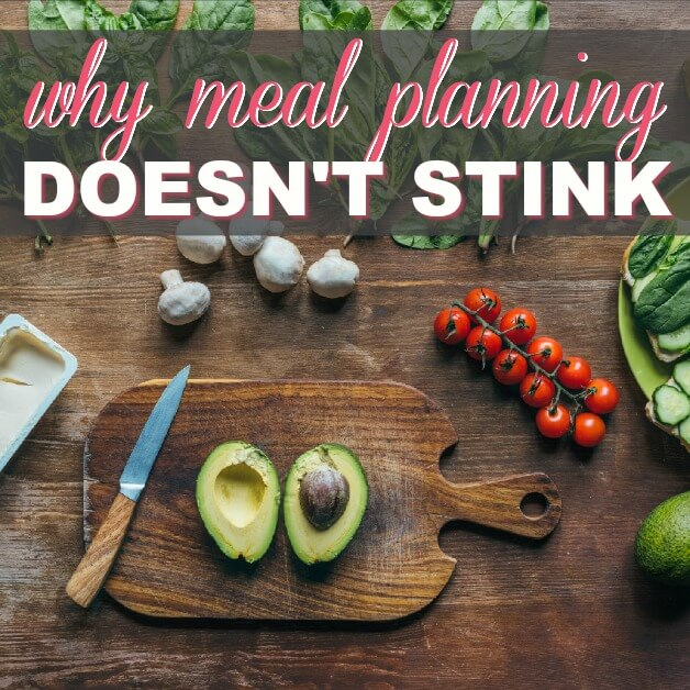 Why Meal Planning Doesn't Stink