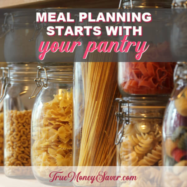 Meal Planning Starts With Your Pantry