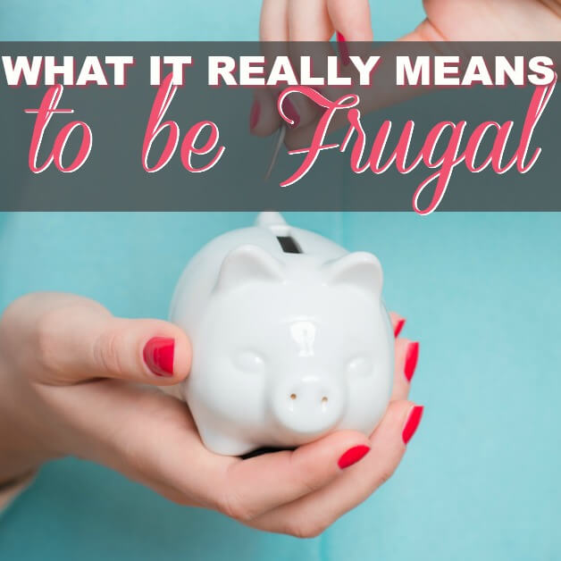 What It Really Means To Be Frugal