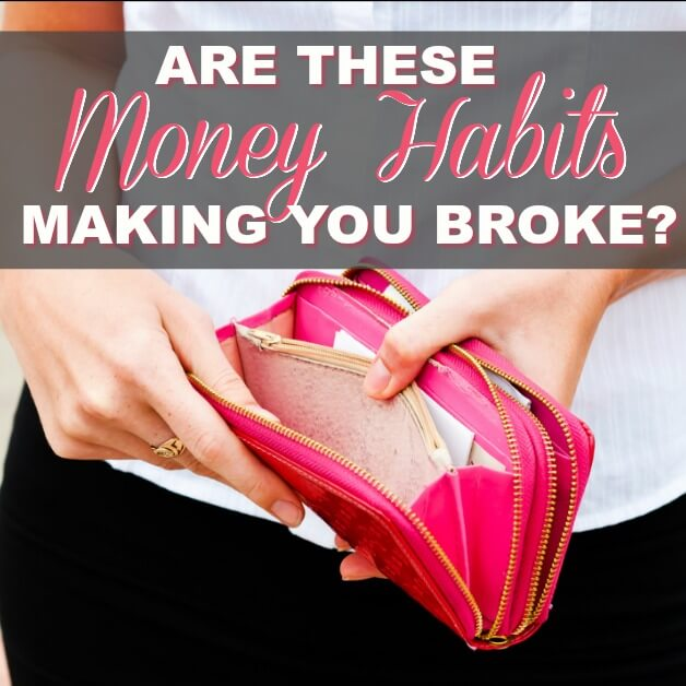 Are These Poor Money Habits Making You Broke?