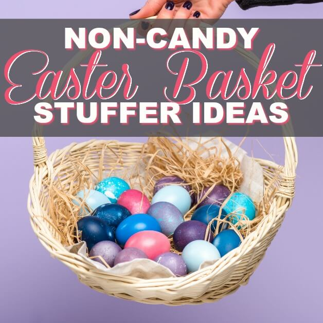 Over 60 Non-Candy Easter Basket Stuffer Ideas