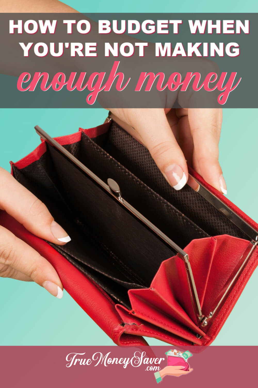 How To Budget When You\'re Not Making Enough Money