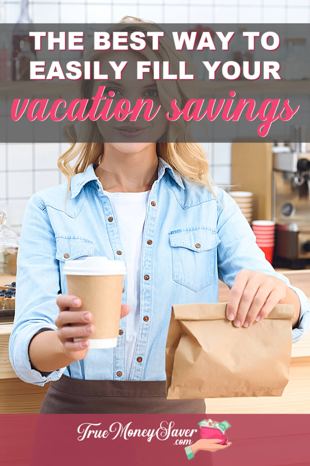 The Best Way To Easily Fill Your Vacation Savings