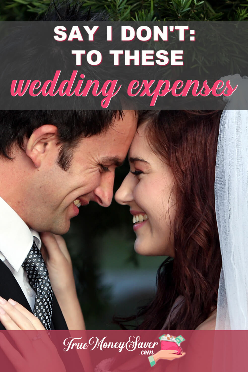 Say I Don't: To These Wedding Expenses