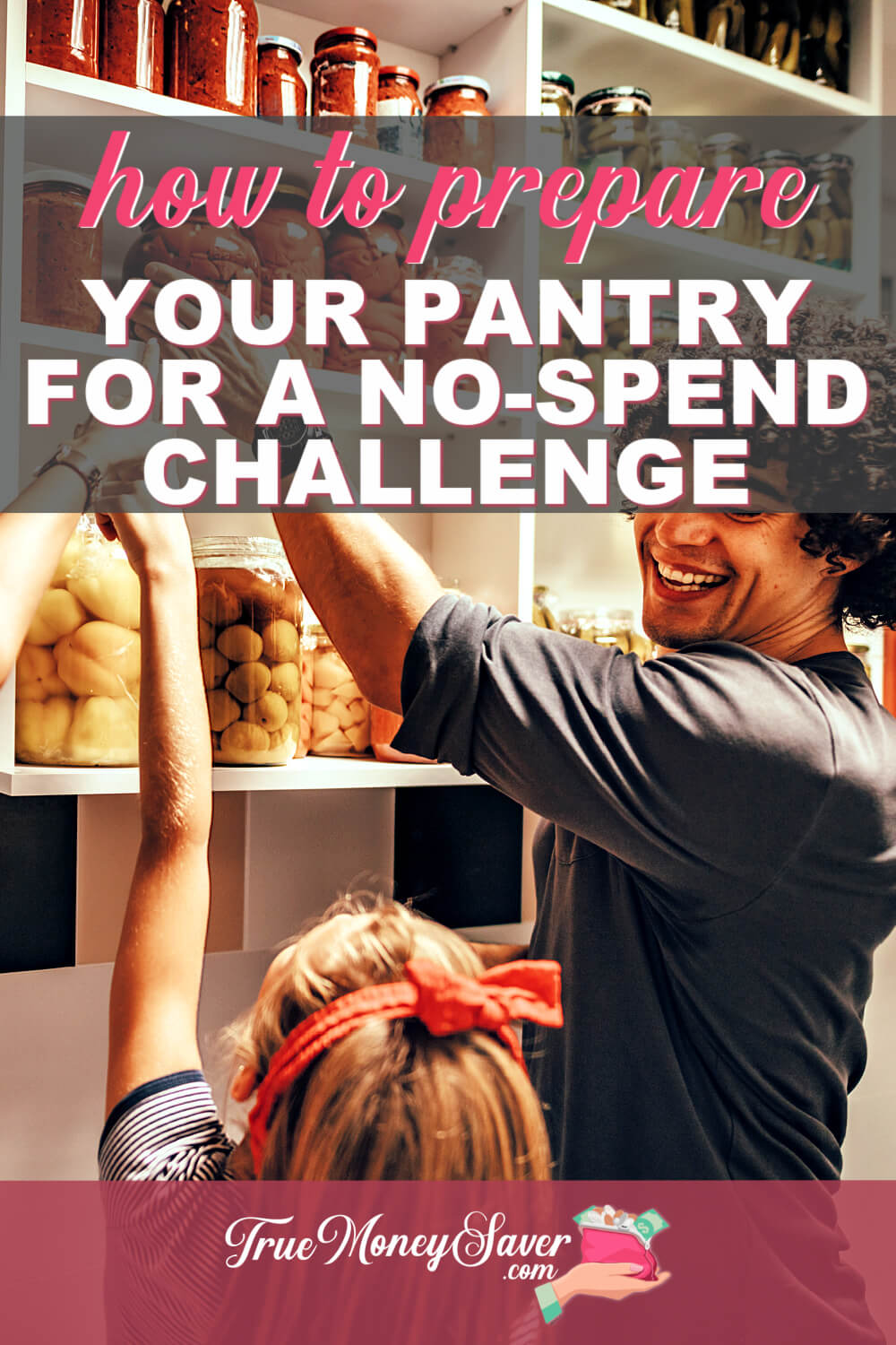 How To Prepare Your Food Pantry Cabinet For A No Spend Challenge