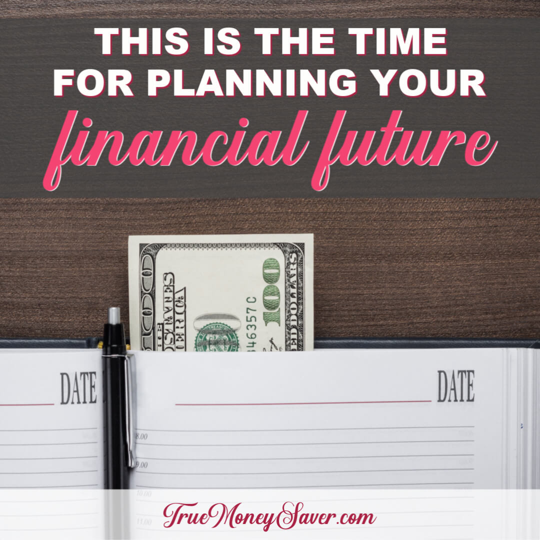This Is The Time For Planning Your Financial Future Success