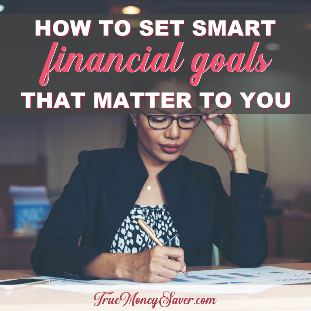 How To Set SMART Financial Goals That Matter To You