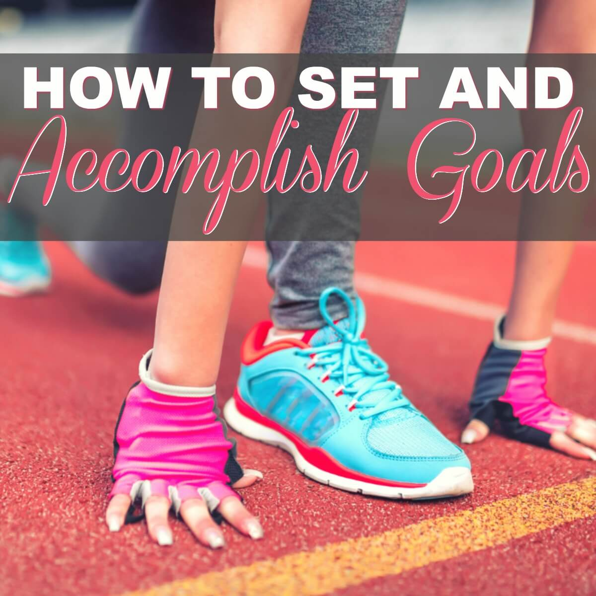 How To Set And Accomplish Financial Goals