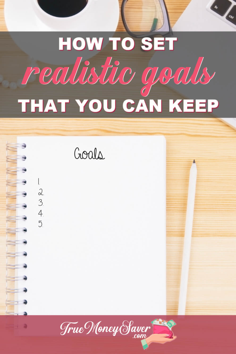 How To Set Realistic Goals You Can Actually Keep This Year