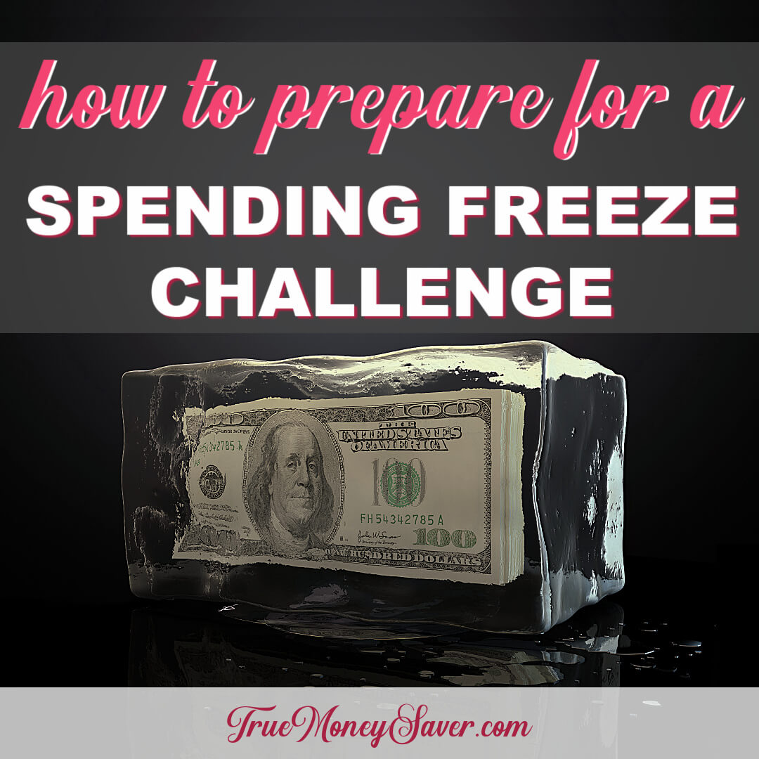 How To Prepare For Your First Spending Freeze Challenge