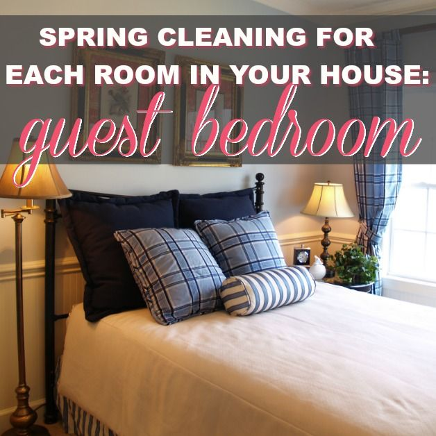 Spring Cleaning For Each Room In Your House: Guest Room