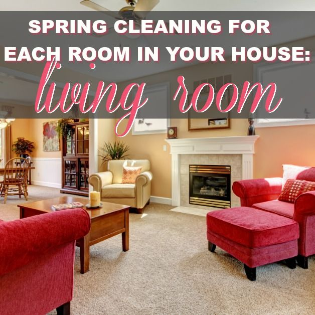 Spring Cleaning For Each Room In Your House: Living Room