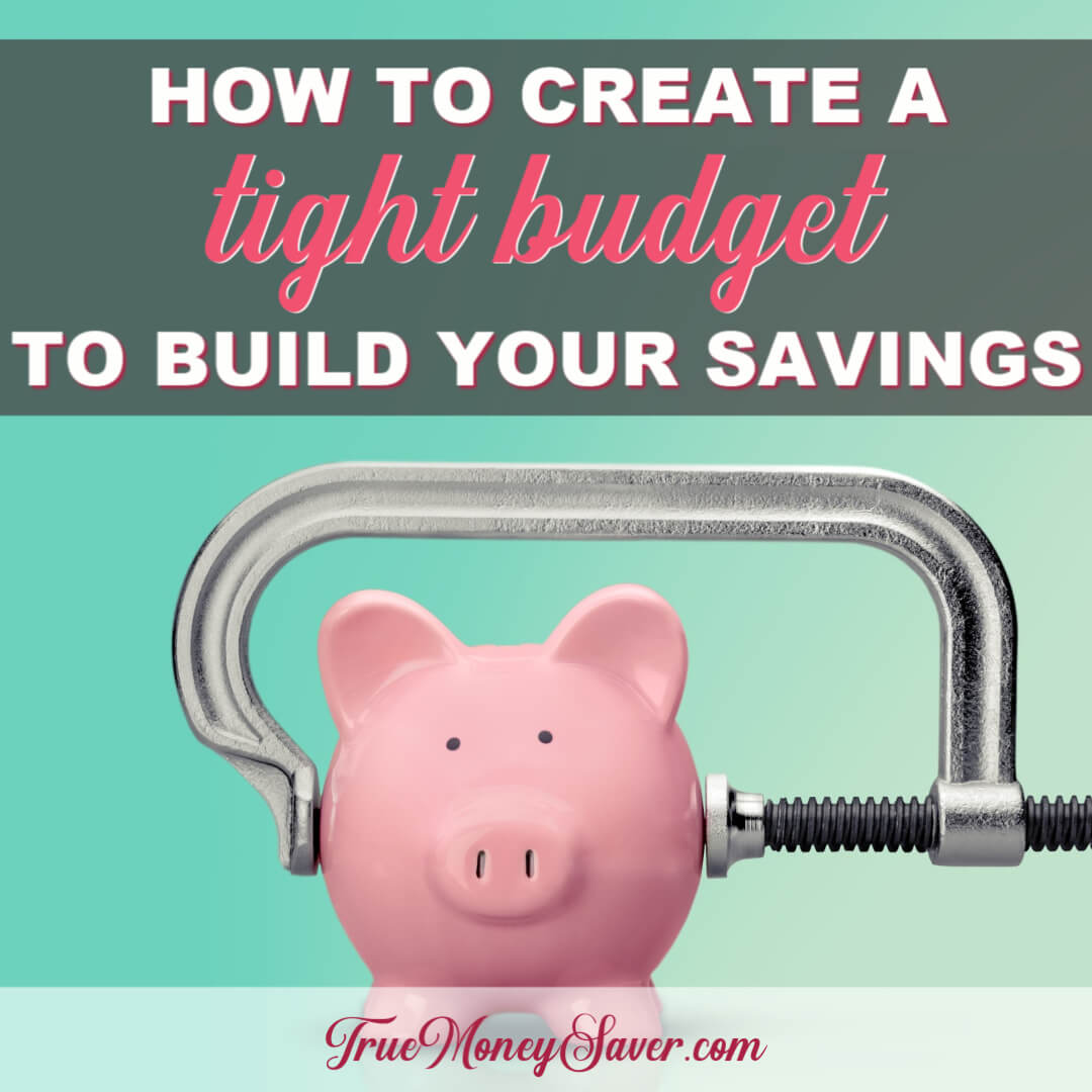 How To Create A Tight Budget To Build Your Savings