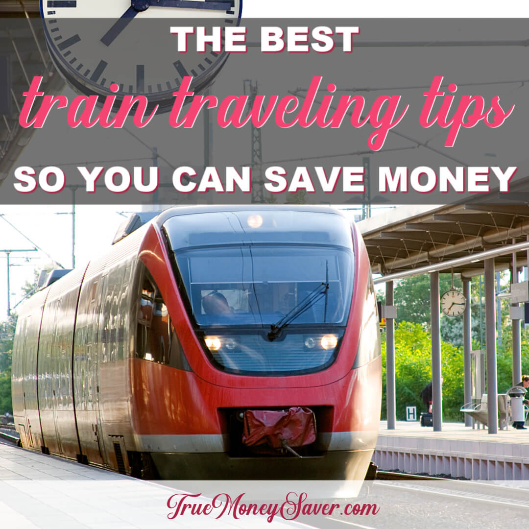 The Best Train Traveling Tips To Know So You Can Save Money