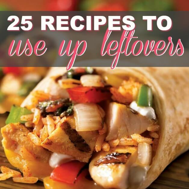 25 Recipes That Will Help You Use Up Leftovers