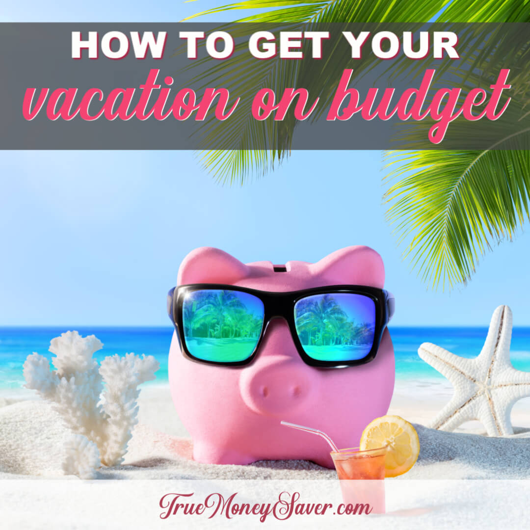 How To Get Your Dream Vacation On Budget This Year