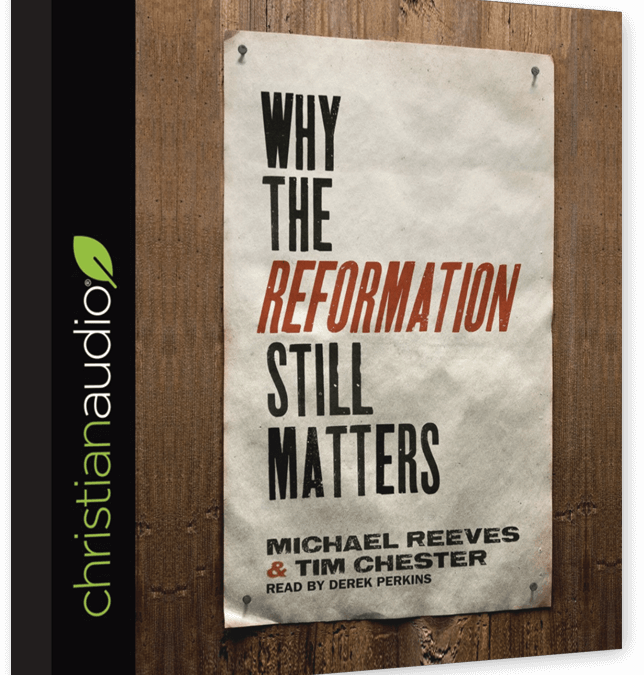 FREE Why The Reformation Still Matters Christian Audiobook!