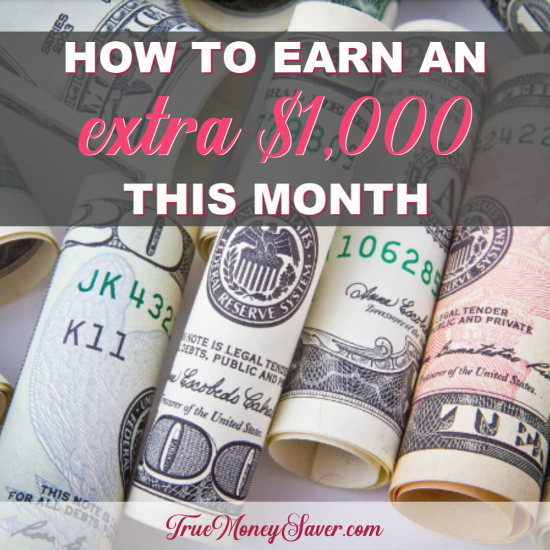 How To Earn An Extra $1,000 This Month