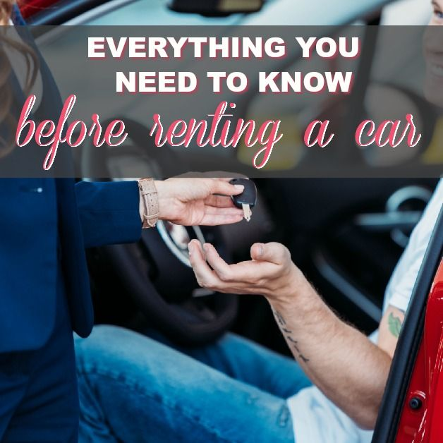 Everything You Need To Know Before You Rent A Car