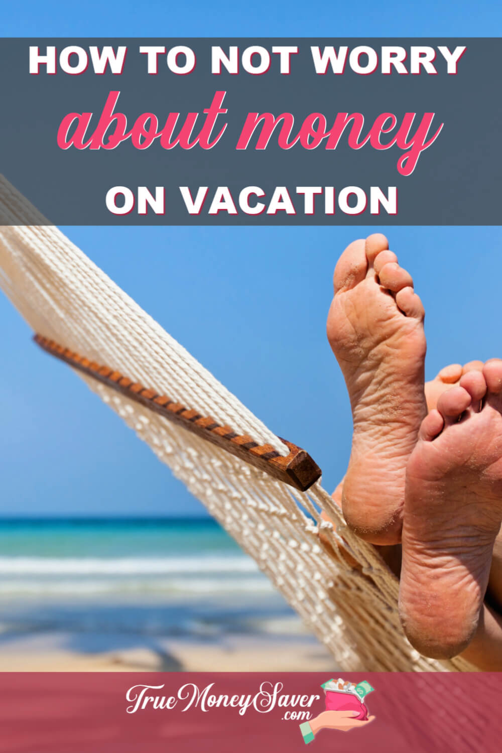 How To Have A Fun Vacation Without Worrying About Money