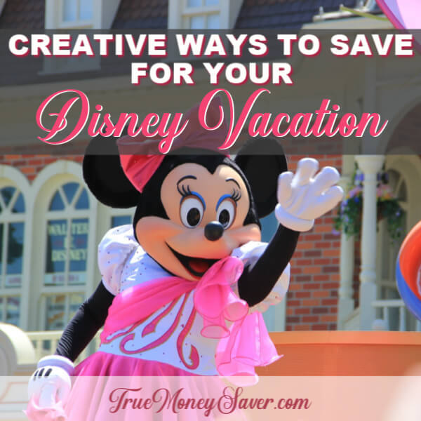 Creative Ways To Add Money To Your Disney Vacation Account