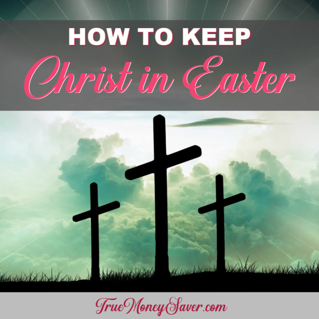 Planning Easter Activities & Traditions? Here Are Some Fun Christ-Centered Ones Too!
