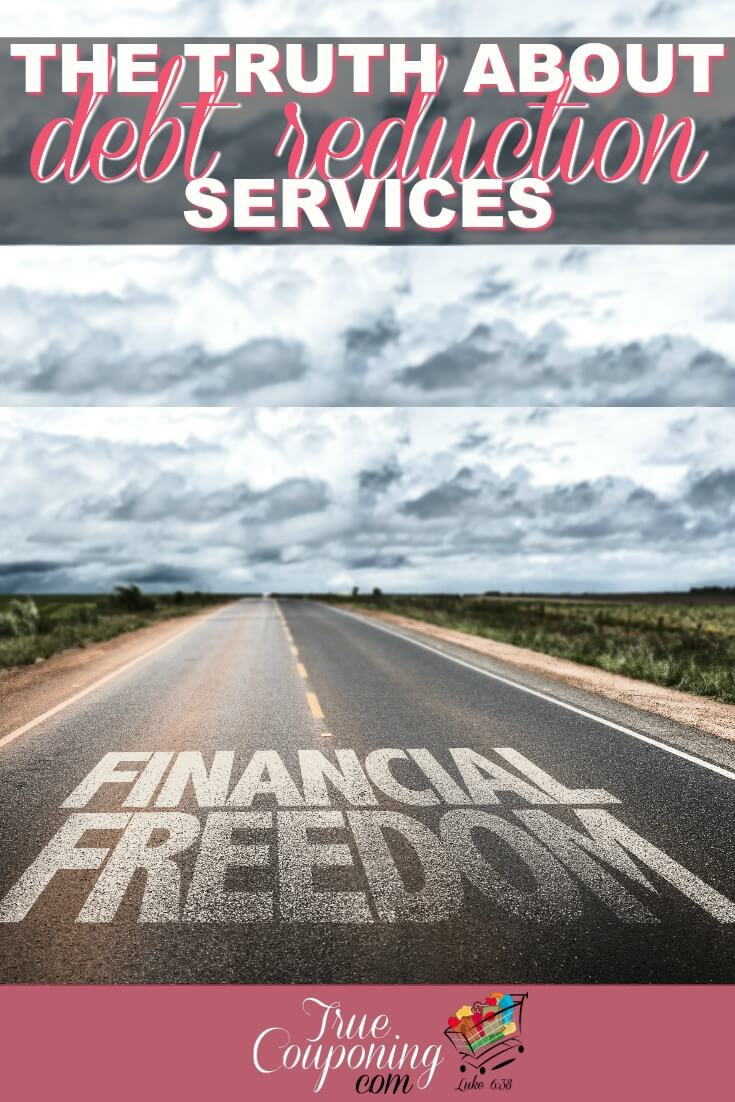 Debt reduction service companies can feel like a dream come true during the tough times. This article will help you decide if one is good for you too! #debtfree #saving #truecouponing #familyfinances #financialfreedom