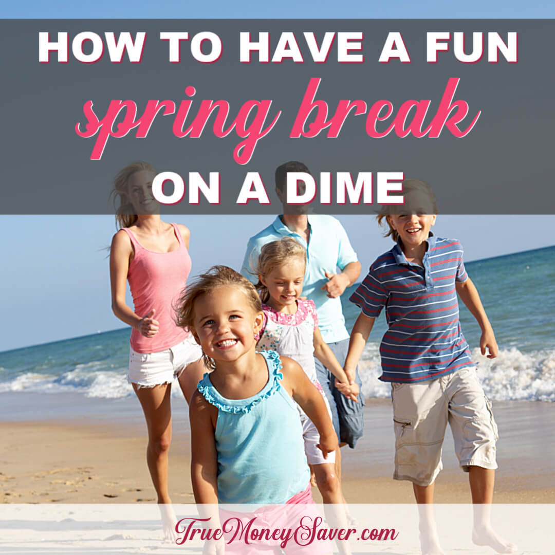 How To Have a Fun Spring Break On a Dime