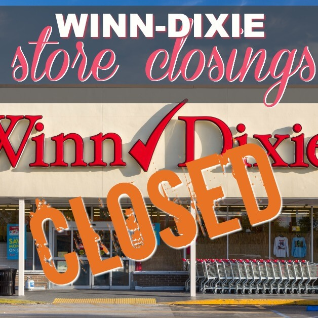 Over 40 Winn-Dixie Stores Are Closing! Check This List To See If Your Local Store Is Impacted!